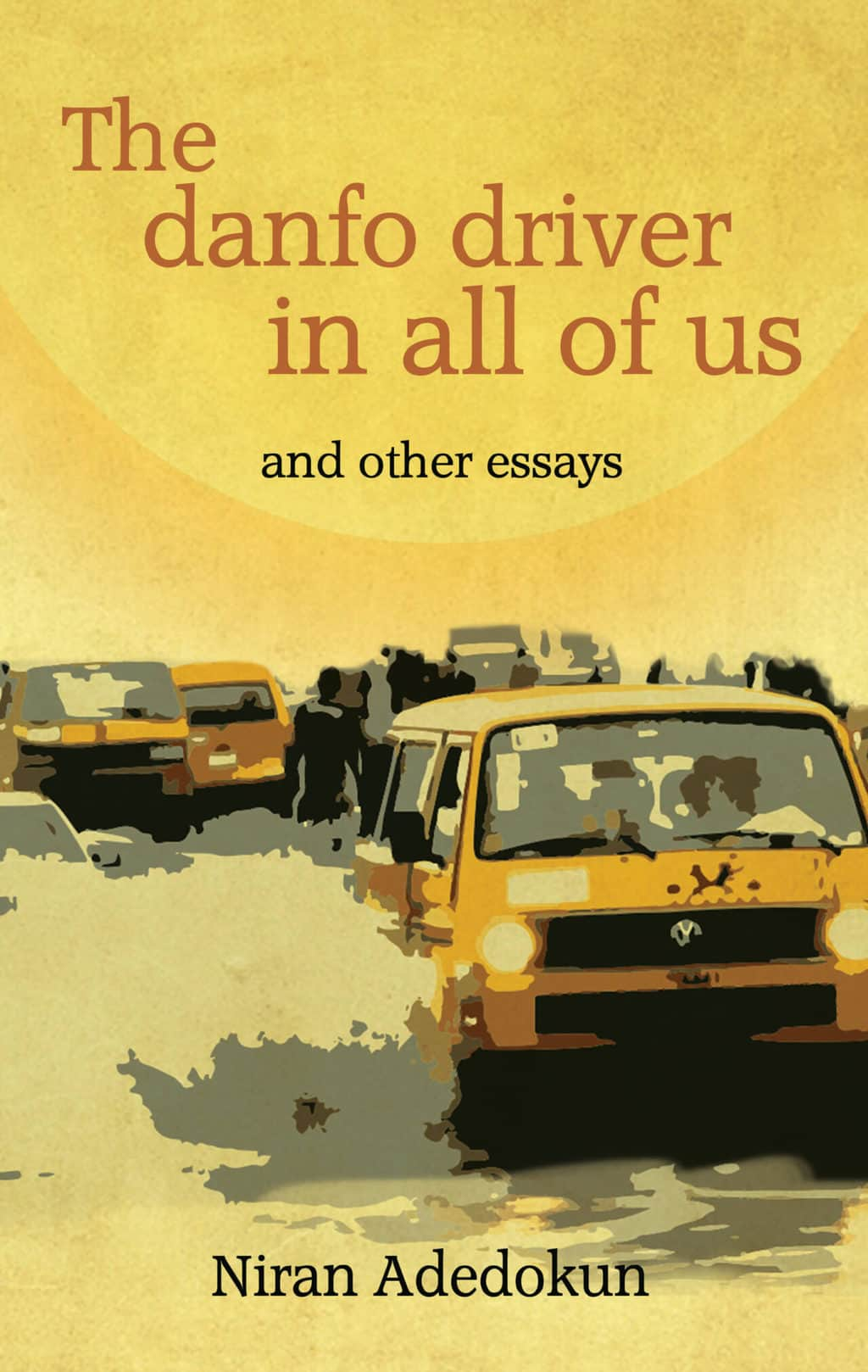 Adedokun's 'The Danfo Driver In All Of Us' features at Book Trek