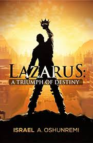 BOOK REVIEW: Lazarus: A triumph of destiny, By Israel A. Oshunremi